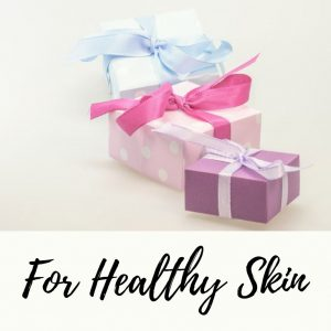 Gifts for Skin